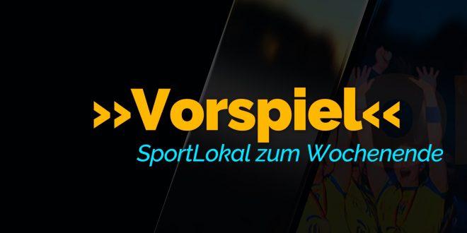 »VORSPIEL – SportLokal« geht an den Start!